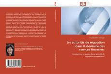 Les autorités de régulation dans le domaine des services financiers kitap kapağı