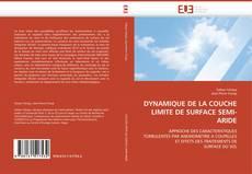 Couverture de DYNAMIQUE DE LA COUCHE LIMITE DE SURFACE SEMI-ARIDE
