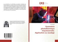 Couverture de Pyrométrie photothermique Impulsionnelle. Application au soudage