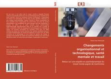Changements organisationnel et technologique, santé mentale et travail kitap kapağı