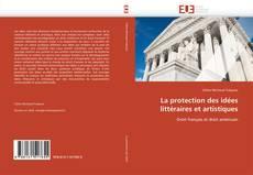 Bookcover of La protection des idées littéraires et artistiques