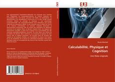 Bookcover of Calculabilité, Physique et Cognition