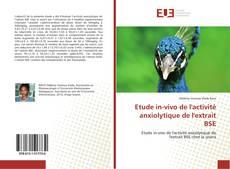 Bookcover of Etude in-vivo de l'activité anxiolytique de l'extrait BSE