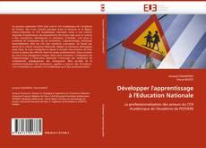 Bookcover of Développer l''apprentissage à l''Education Nationale