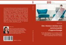 Bookcover of Des réseaux sociaux aux communautés d''apprentissage