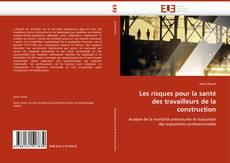 Portada del libro de Les risques pour la santé des travailleurs de la construction