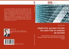 Bookcover of Algébricité, groupes formels de Lubin-Tate et modules de Drinfeld