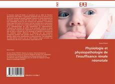 Обложка Physiologie et physiopathologie de l'insuffisance rénale néonatale