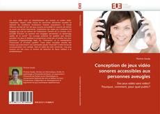 Bookcover of Conception de jeux vidéo sonores accessibles aux personnes aveugles