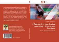 Bookcover of Influence de la coordination entre acteurs d'une chaîne logistique