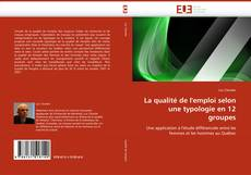 Bookcover of La qualité de l'emploi selon une typologie en 12 groupes