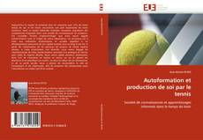 Couverture de Autoformation et production de soi par le tennis