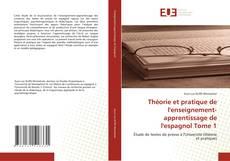 Théorie et pratique de l''enseignement-apprentissage de l''espagnol Tome 1的封面