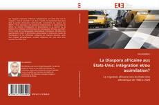 Bookcover of La Diaspora africaine aux Etats-Unis: intégration et/ou assimilation?