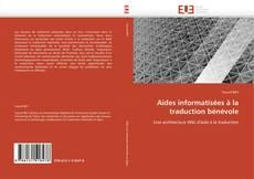 Bookcover of Aides informatisées à la traduction bénévole