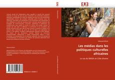 Bookcover of Les médias dans les politiques culturelles africaines