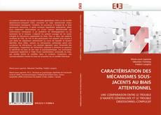 Copertina di CARACTÉRISATION DES MÉCANISMES SOUS-JACENTS AU BIAIS ATTENTIONNEL