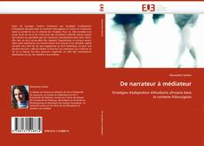 Couverture de De narrateur à médiateur
