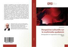 Обложка Perspective culturelle sur le multimédia québécois