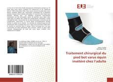 Portada del libro de Traitement chirurgical du pied bot varus équin invétéré chez l'adulte