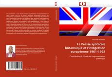 Couverture de La Presse syndicale britannique et l''intégration européenne 1961-1992