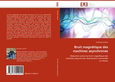 Bookcover of Bruit magnétique des machines asynchrones