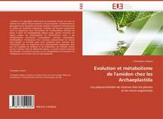 Bookcover of Evolution et métabolisme de l'amidon chez les Archaeplastida