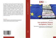 Couverture de Les systèmes fiscaux européens, Tome 1