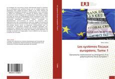 Borítókép a  Les systèmes fiscaux européens, Tome 1 - hoz