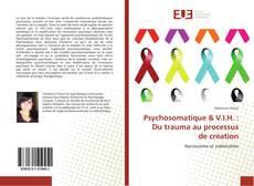 Bookcover of Psychosomatique & V.I.H. : Du trauma au processus de création