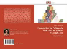 Couverture de L'acquisition de l'ellipse du nom chez les enfants francophones