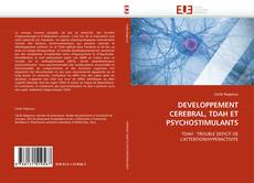 Couverture de DEVELOPPEMENT CEREBRAL, TDAH ET PSYCHOSTIMULANTS