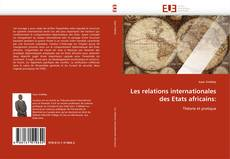Couverture de Les relations internationales des Etats africains: