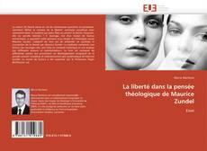 Bookcover of La liberté dans la pensée théologique de Maurice Zundel