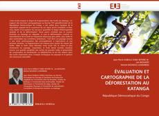 Couverture de ÉVALUATION ET CARTOGRAPHIE DE LA DÉFORESTATION AU KATANGA