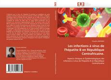 Couverture de Les infections à virus de l'hépatite B en République Centrafricaine.