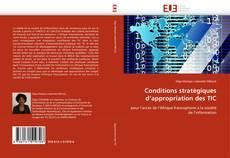 Обложка Conditions stratégiques d''appropriation des TIC