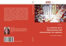 Bookcover of La conduite de la libéralisation des mouvements de capitaux