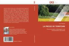Bookcover of LA PRESSE DE TERRITOIRE