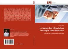 Bookcover of Le terme duo (deux) dans l''évangile selon Matthieu