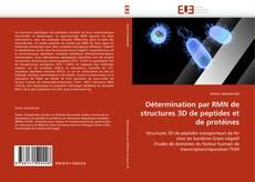 Bookcover of Détermination par RMN de structures 3D de peptides et de protéines