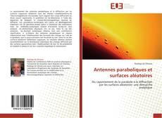 Couverture de Antennes paraboliques et surfaces aléatoires