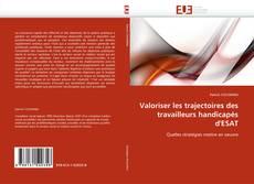 Bookcover of Valoriser les trajectoires des travailleurs handicapés d'ESAT