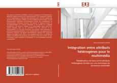 Buchcover von Intégration entre attributs hétérogènes pour le multimédia