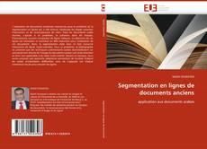 Bookcover of Segmentation en lignes de documents anciens