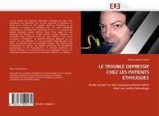 Couverture de LE TROUBLE DEPRESSIF CHEZ LES PATIENTS ETHYLIQUES