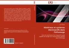 Couverture de Matériaux et systèmes électroactifs dans l''infrarouge