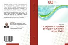 Buchcover von Les enjeux de la transition politique et humanitaire en Côte d'Ivoire