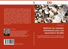 Bookcover of Maîtriser les maladies infectieuses pour une aquaculture durable