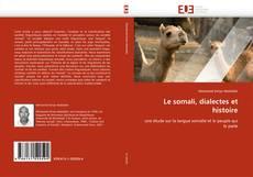 Обложка Le somali, dialectes et histoire